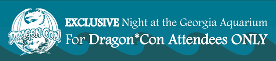 Exclusive Night at the Georgia Aquarium for Dragon*Con Attendees ONLY
